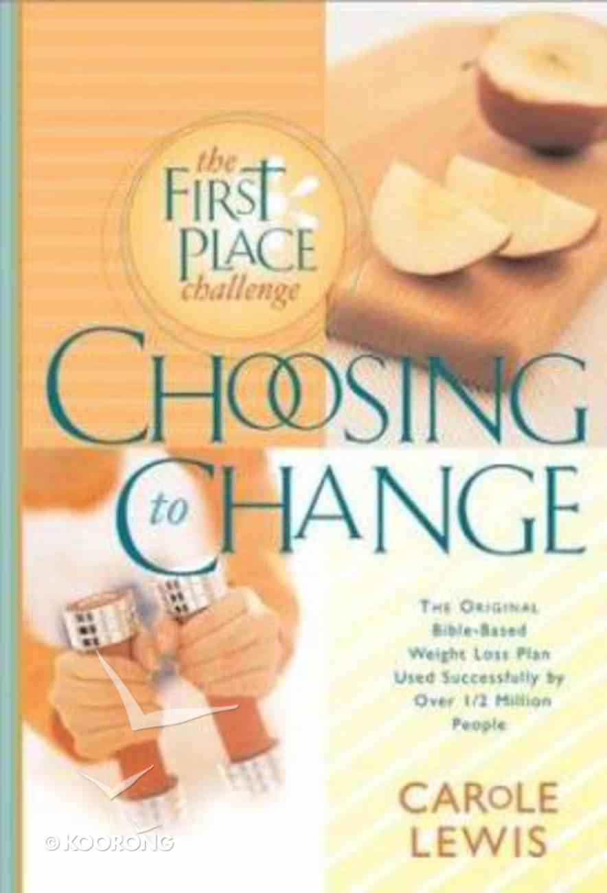 First Place: Choosing to Change (First Place 4 Health Series) Paperback