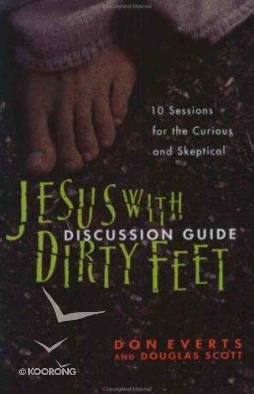 Jesus With Dirty Feet (Discussion Guide) Paperback
