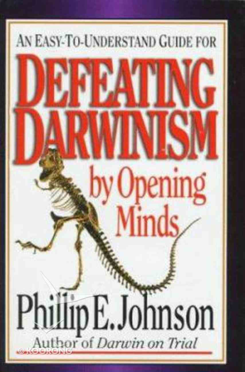 Defeating Darwinism By Opening Minds Hardback