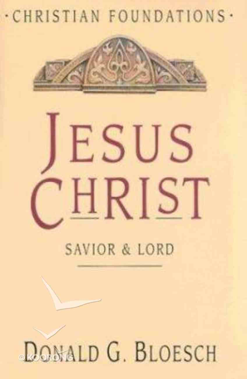 Jesus Christ (#04 in Christian Foundations Series) Hardback