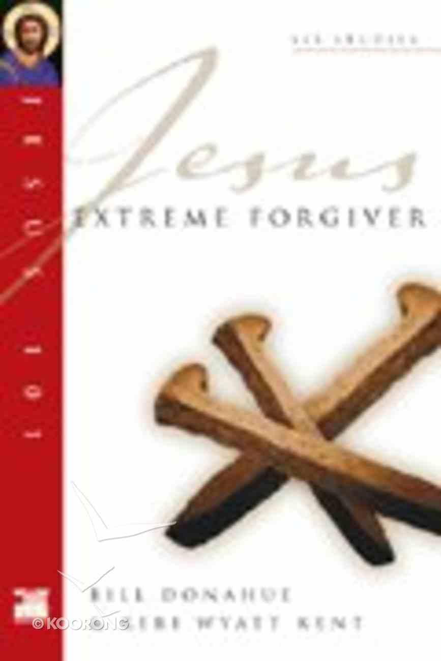 Jesus 101: Jesus, Extreme Forgiver (Jesus 101 Bible Studies Series) Paperback