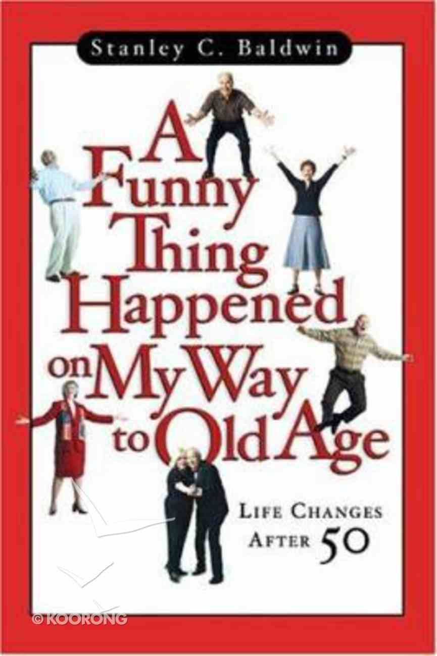 A Funny Thing Happened on My Way to Old Age Paperback