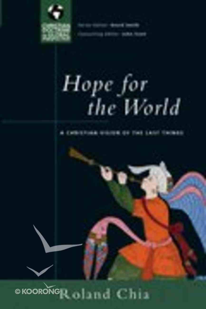 Hope For the World (Christian Doctrine in Global Perspective) (Christian Doctrine On Global Perspective Series) Paperback