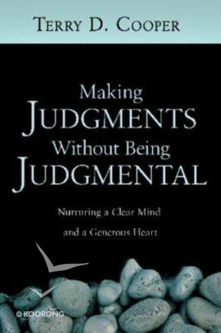 Making Judgments Without Being Judgmental Paperback