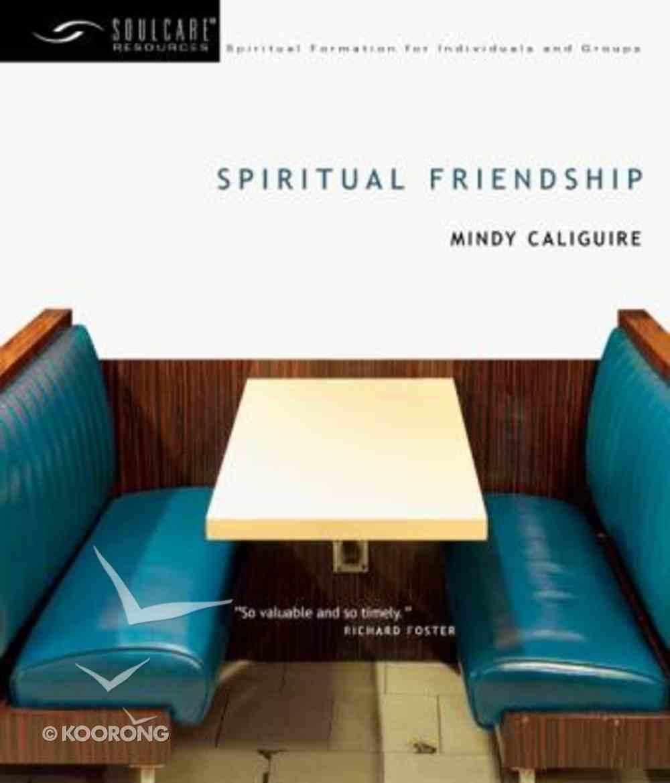 Soul Care: Spiritual Friendship Paperback
