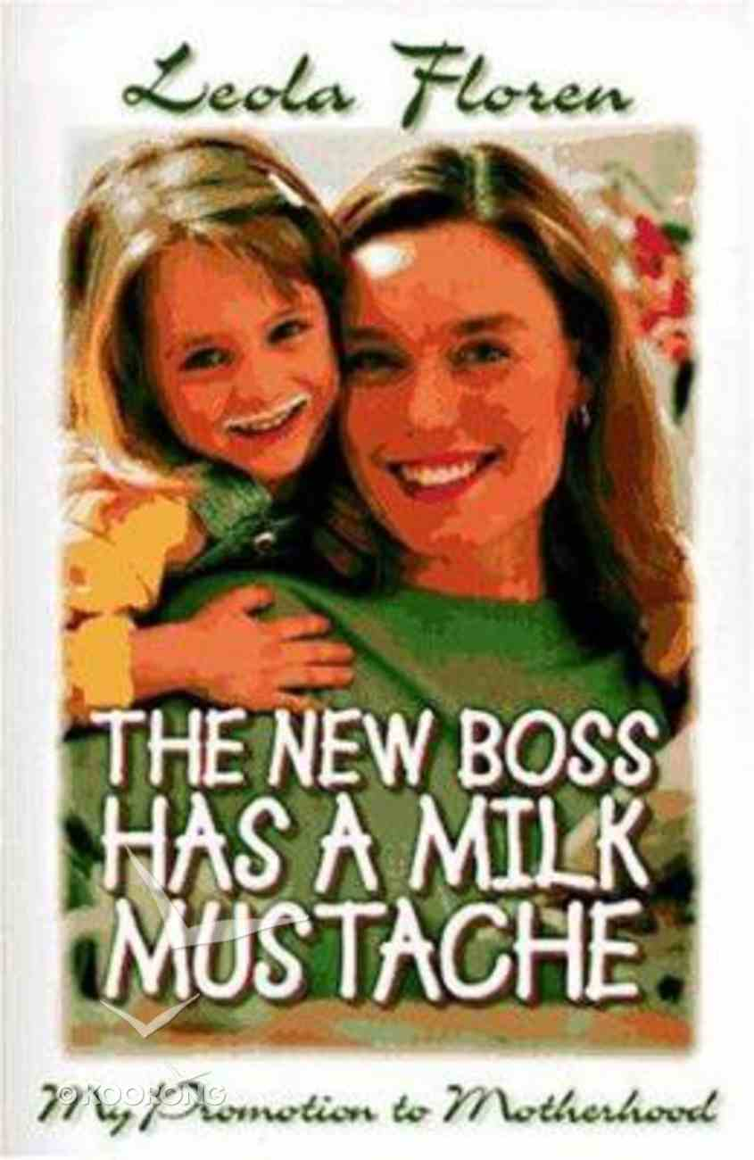 The New Boss Has a Milk Mustache Paperback