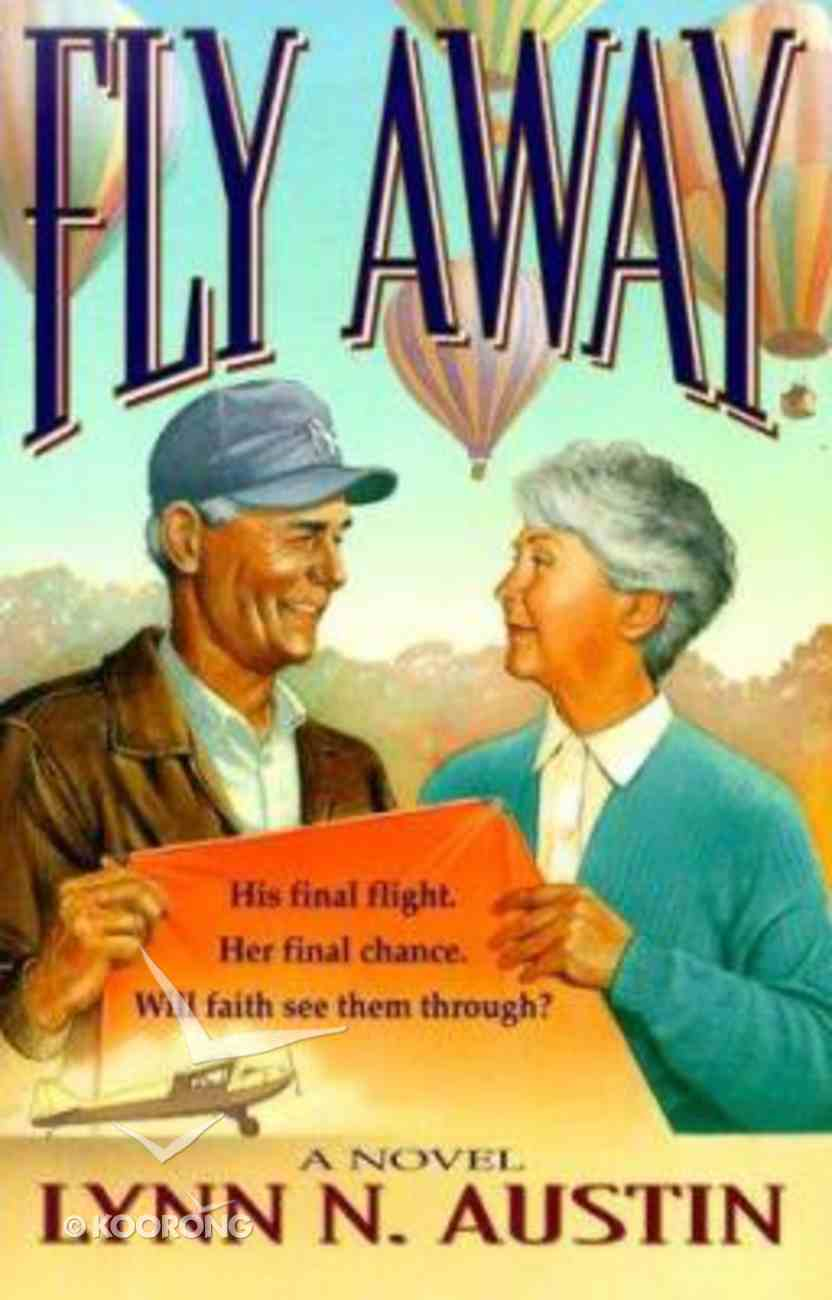 Fly Away: His Final Flight Her Final Chance Will Love Be Enough to See Them Through? Paperback