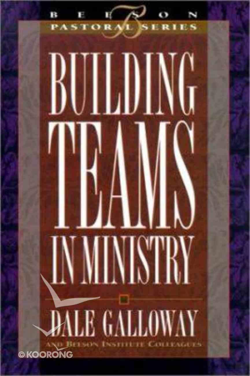 Beeson Pastoral: Building Teams in Ministry Hardback