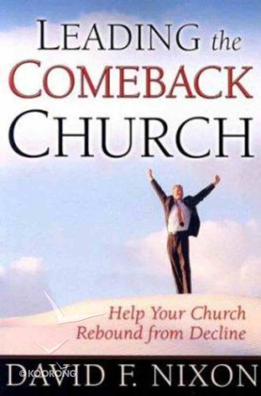 Leading the Comeback Church Paperback