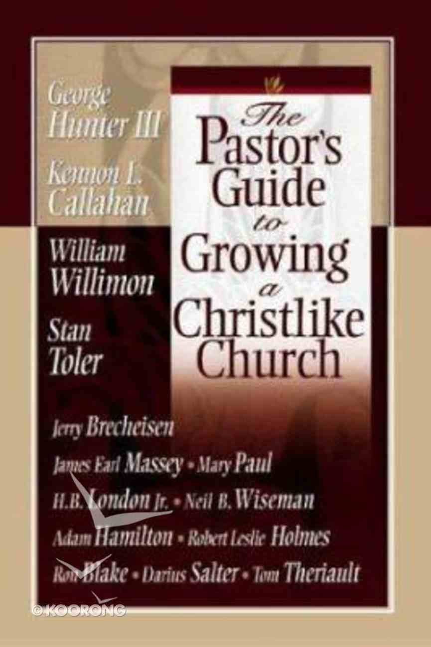The Pastor's Guide to Growing a Christlike Church Paperback
