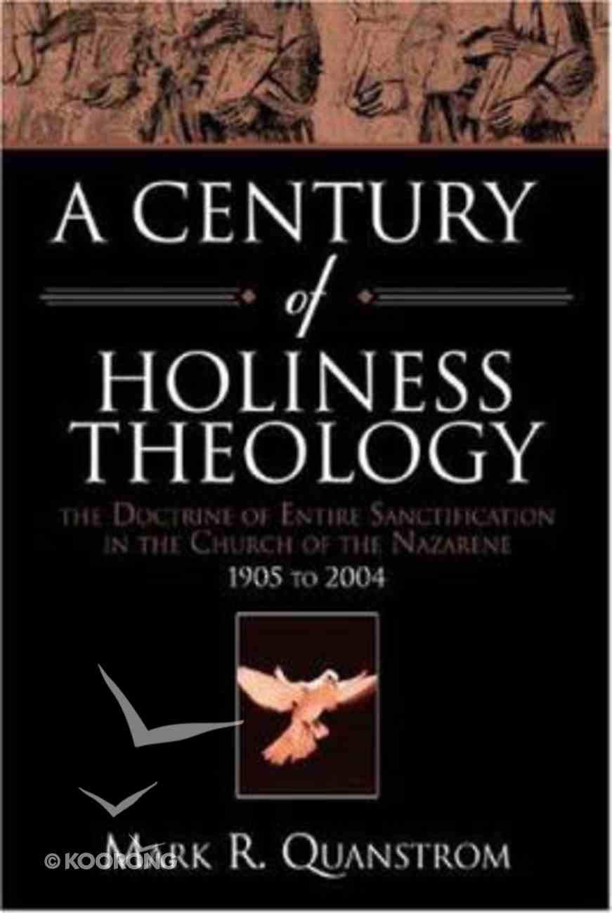 A Century of Holiness Theology Paperback