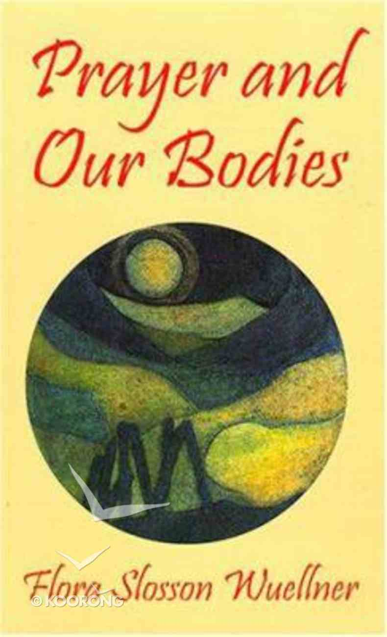 Prayer and Our Bodies Paperback