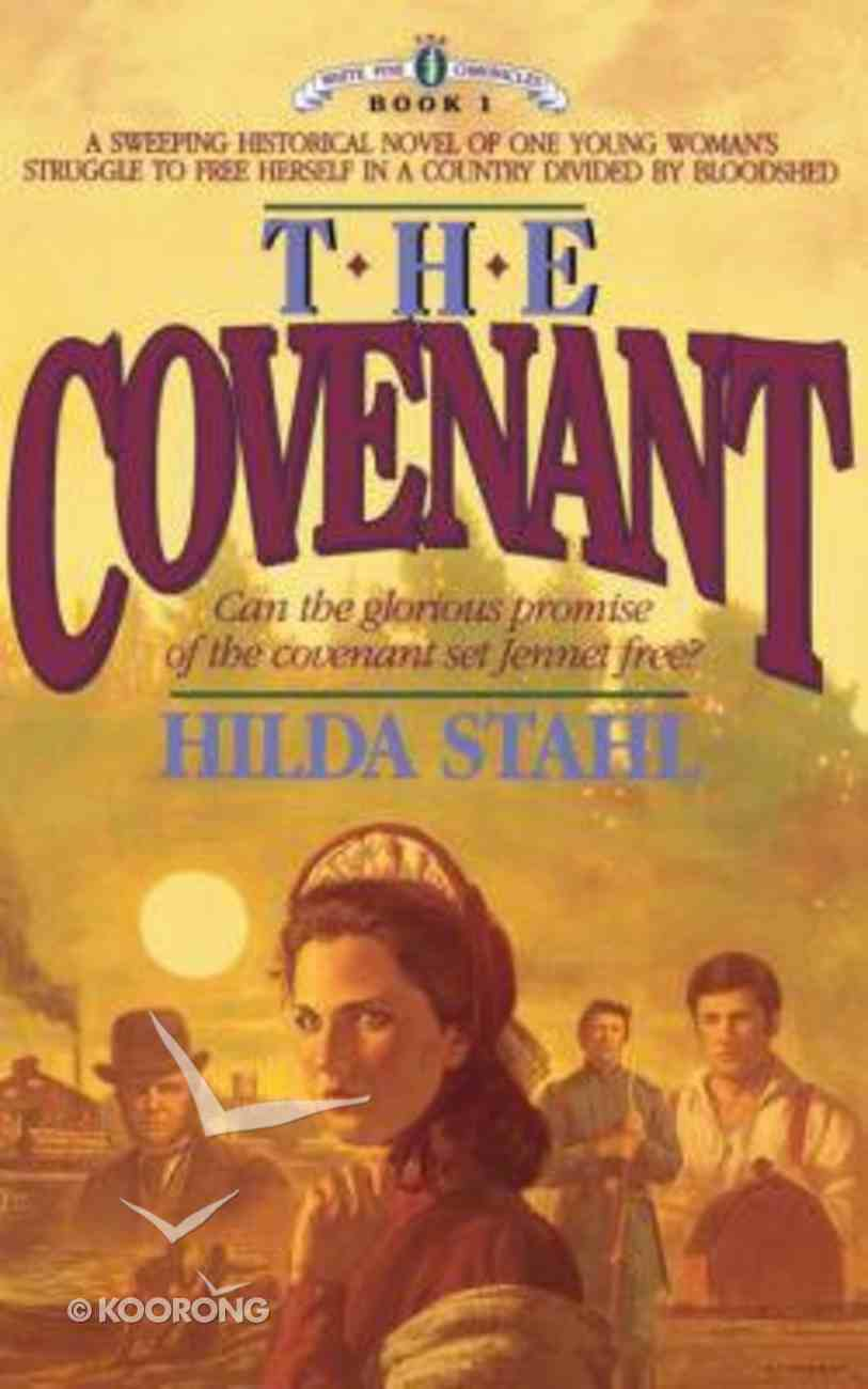 The Covenant (#01 in White Pine Chronicles Series) Paperback