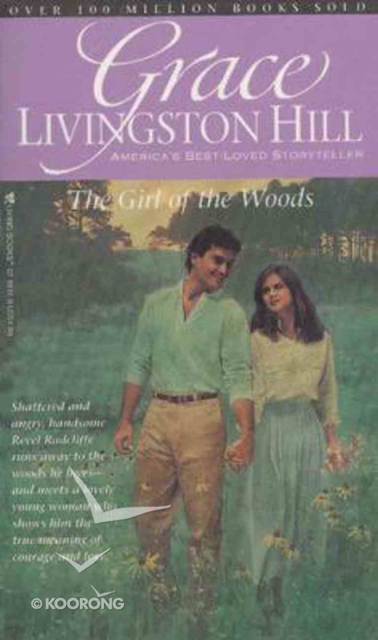 The Girl of the Woods (#09 in Grace Livingston Hill Series) Paperback
