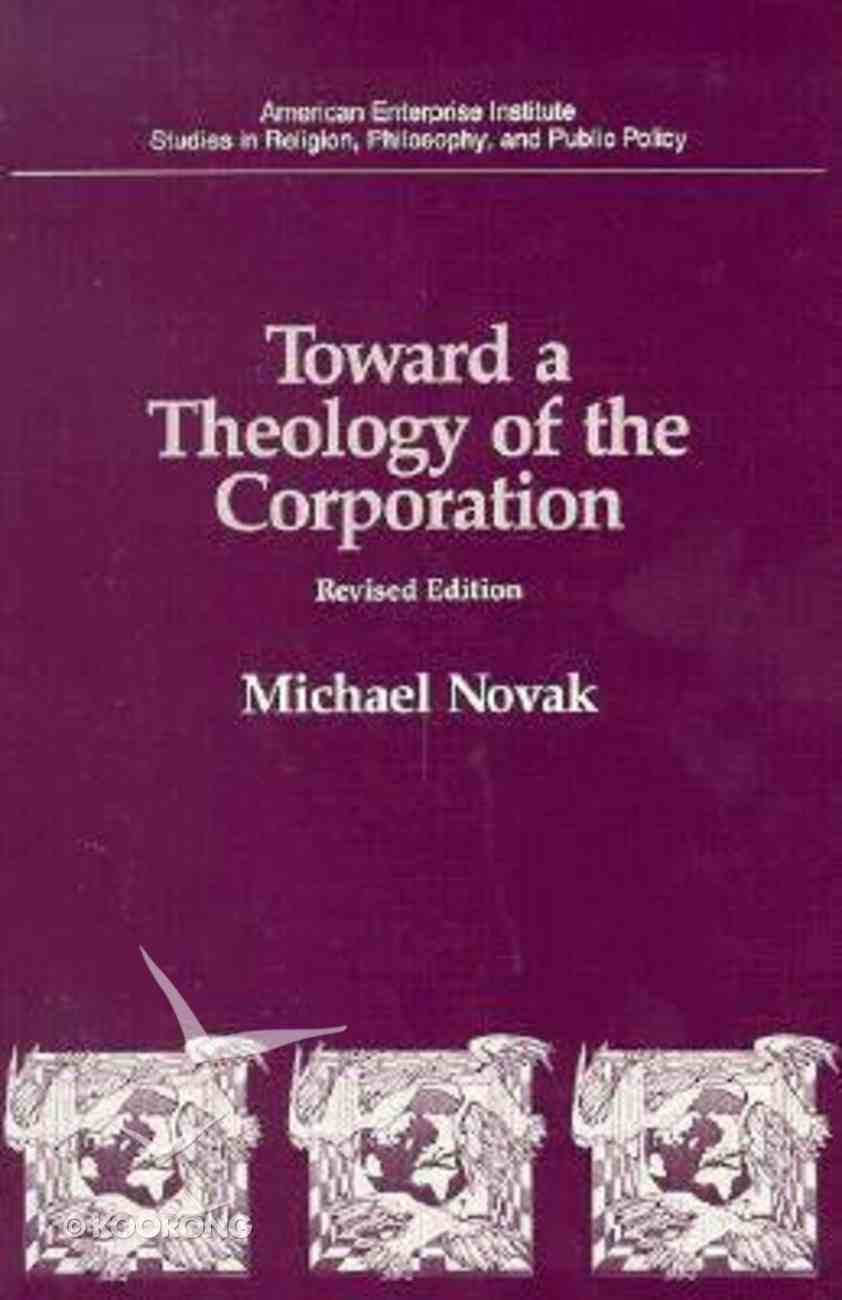 Toward a Theology of the Corporation Paperback