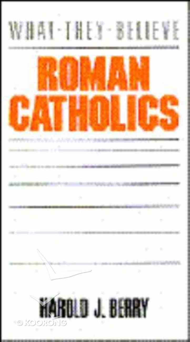 Catholics (What They Believe Series) Paperback