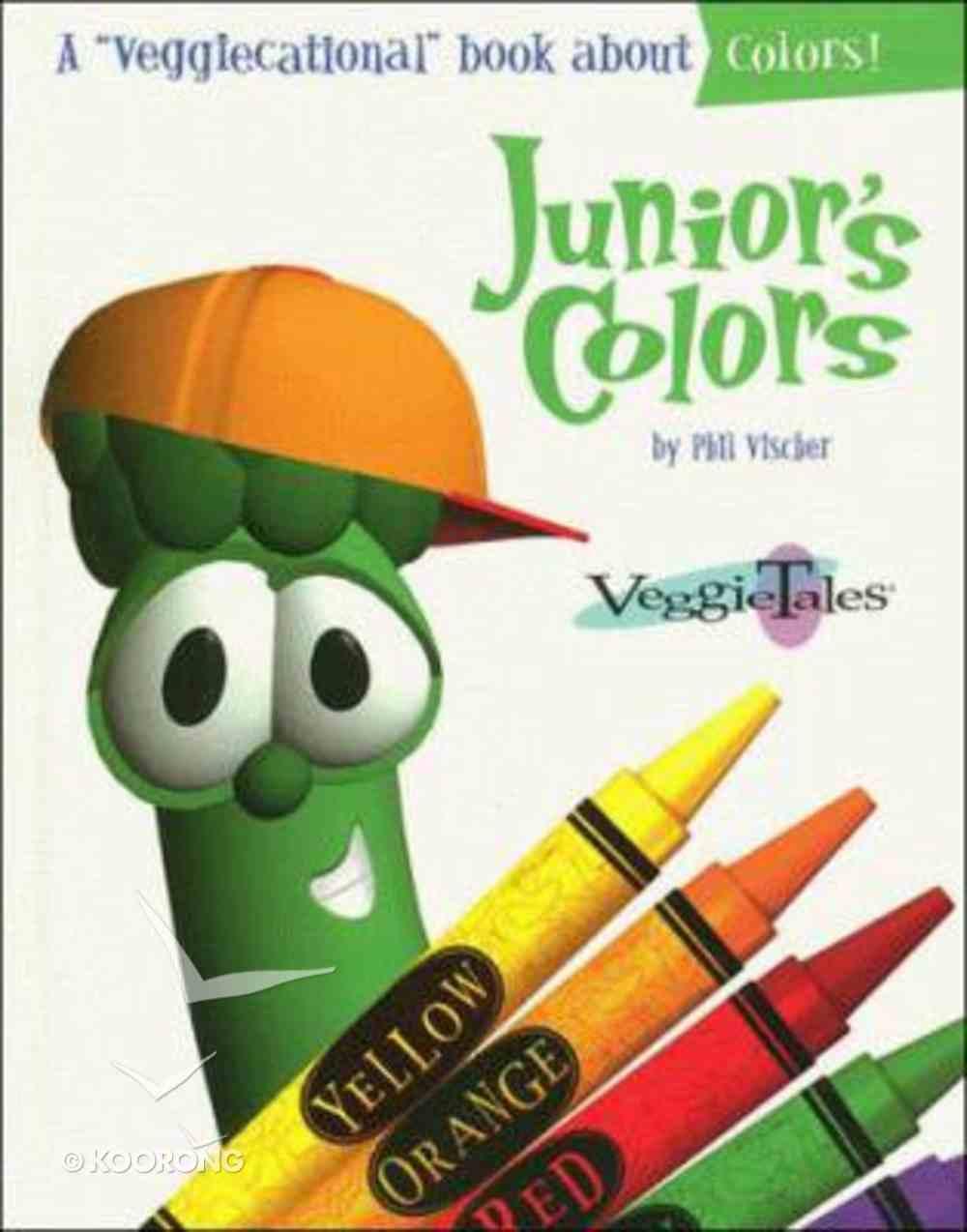 Junior's Colours (Veggie Tales (Veggietales) Series) Hardback