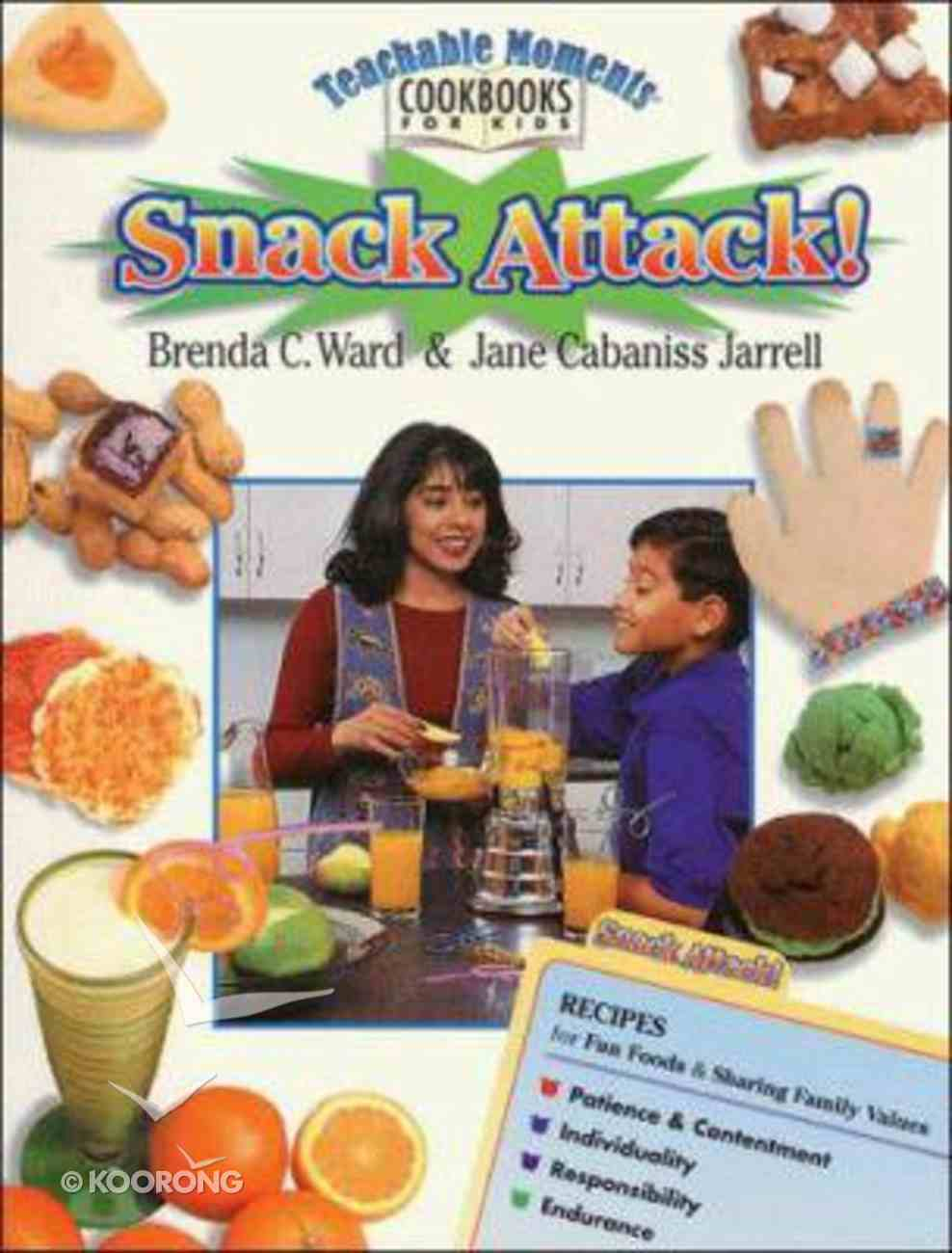 Snack Attack (Teachable Moment Cookbook For Kids Series) Paperback