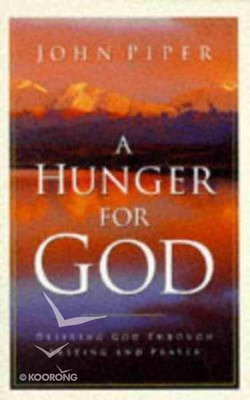 A Hunger For God Paperback
