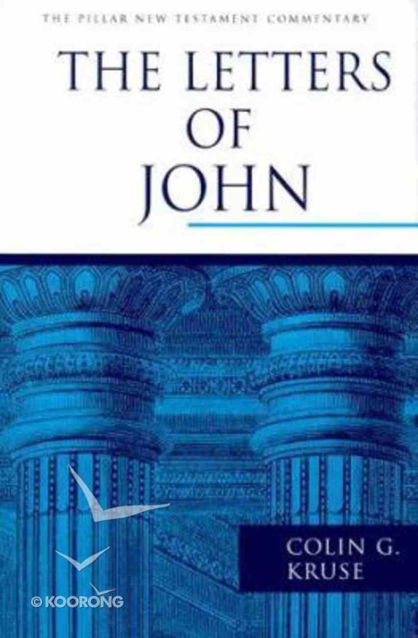The Letters of John (Pillar New Testament Commentary Series) Hardback