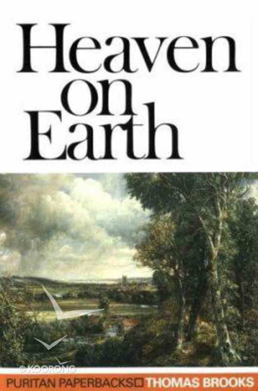 Heaven on Earth (Puritan Paperbacks Series) Paperback