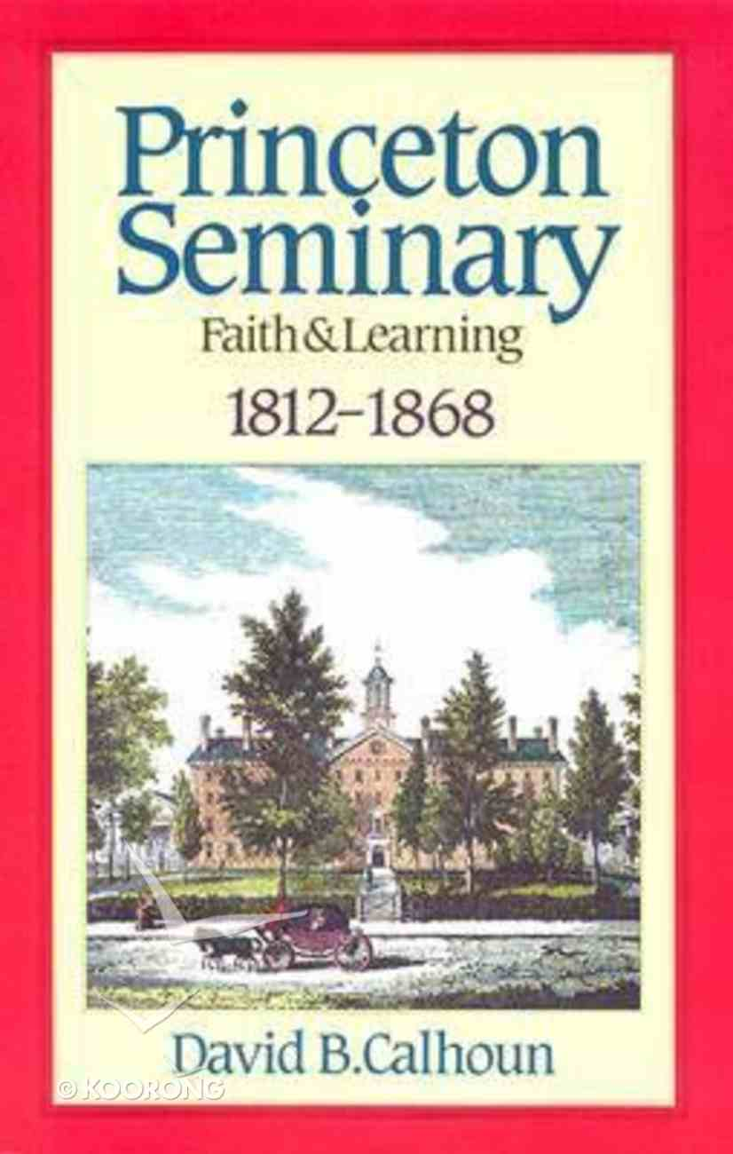 Princeton Seminary (Vol 1 1812-1868) Hardback