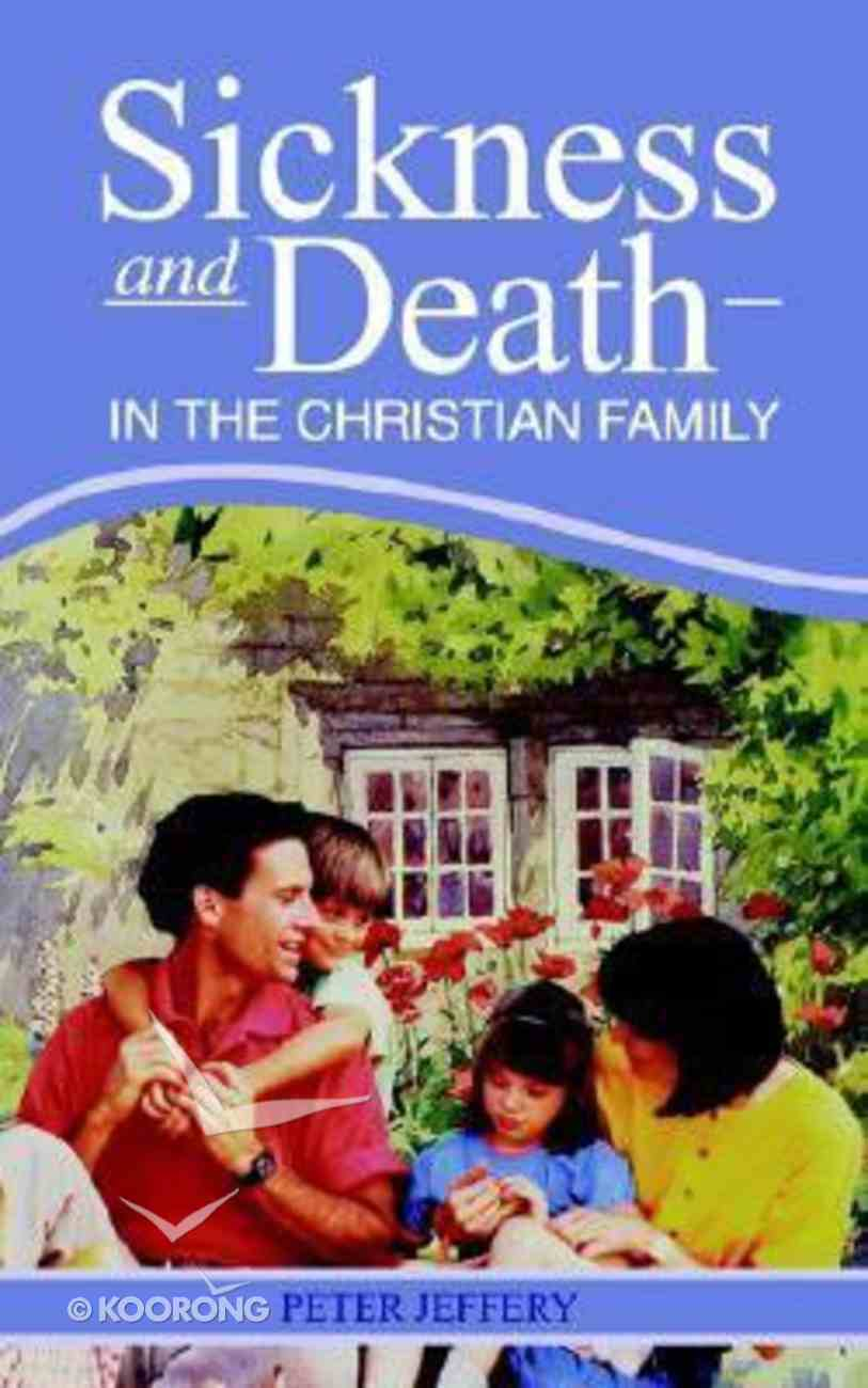 Sickness and Death in the Christian Family Paperback