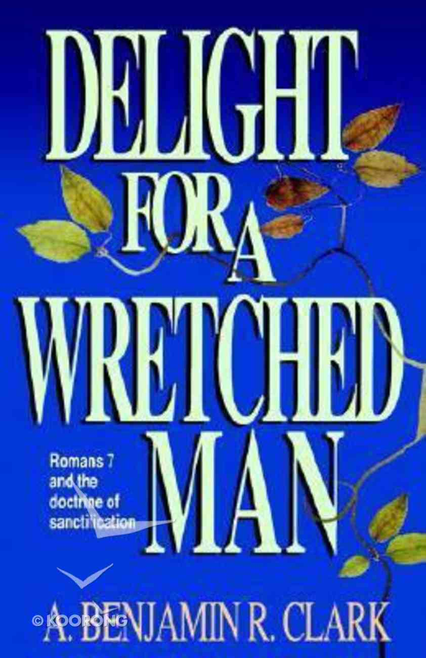 Delight For a Wretched Man Paperback
