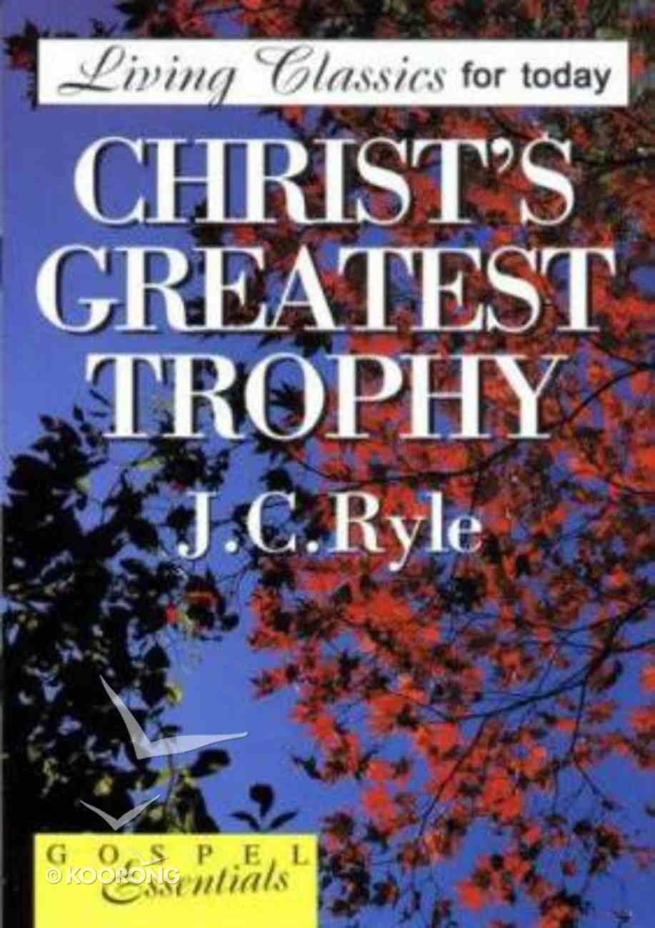 Christ's Greatest Trophy Paperback