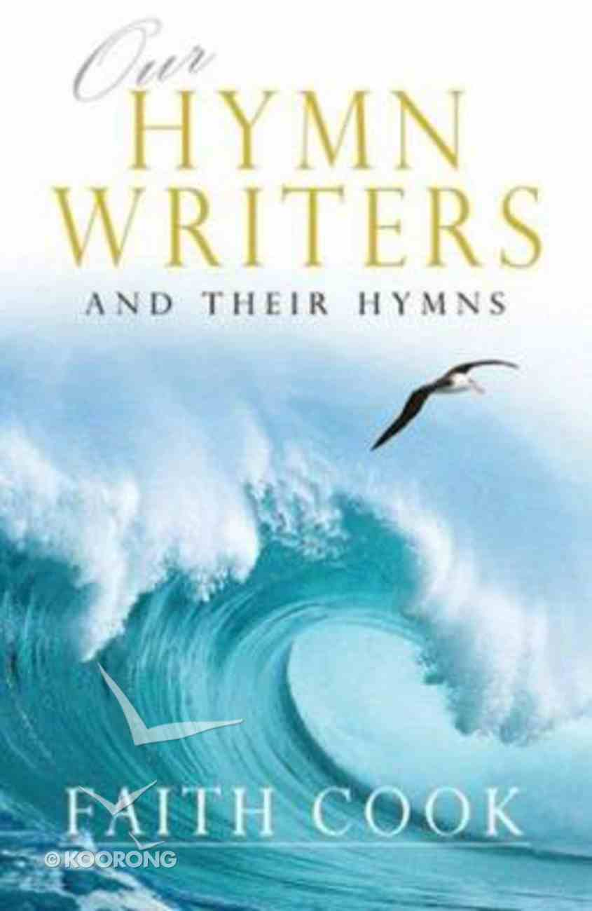 Hymn Writers and Their Hymns Hardback