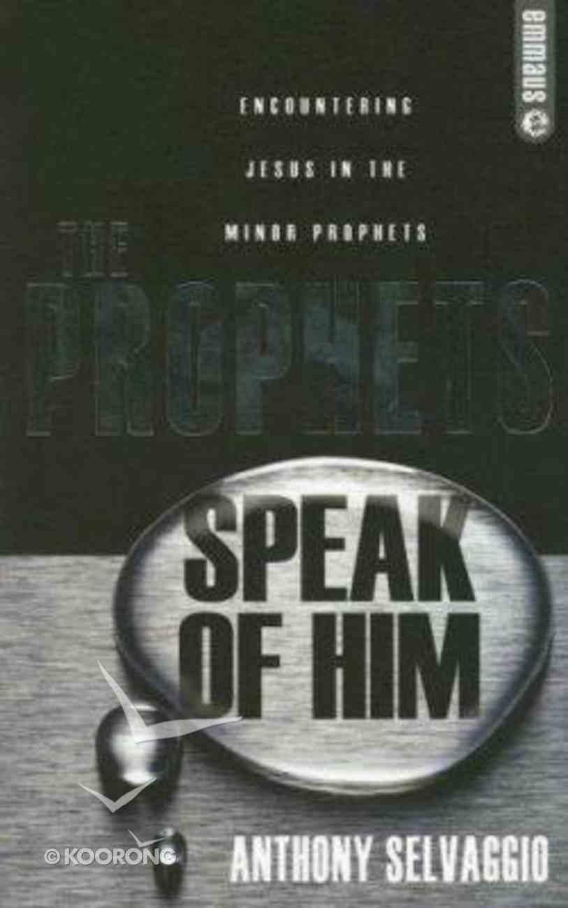 The Prophets Speak of Him Paperback