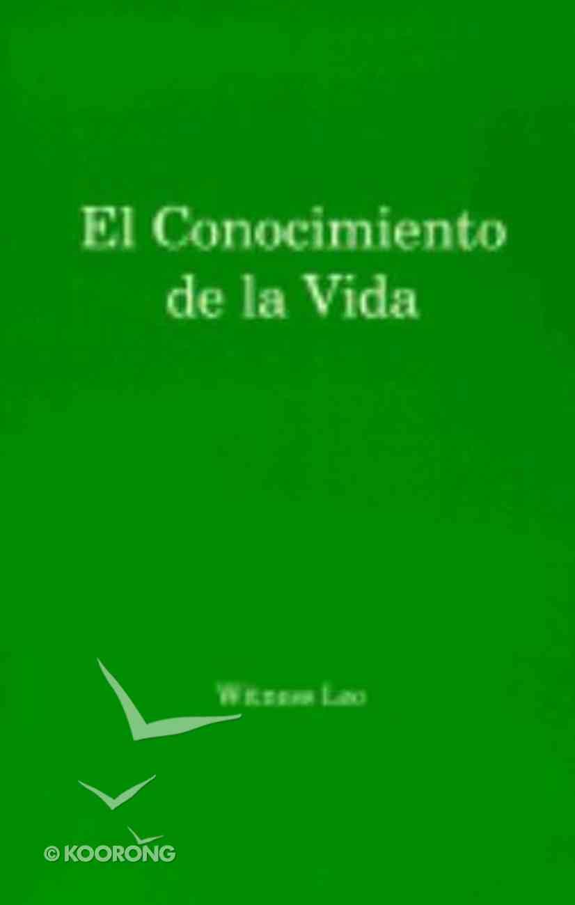 El Conocimiento De La Vida (The Knowledge Of Life) Paperback