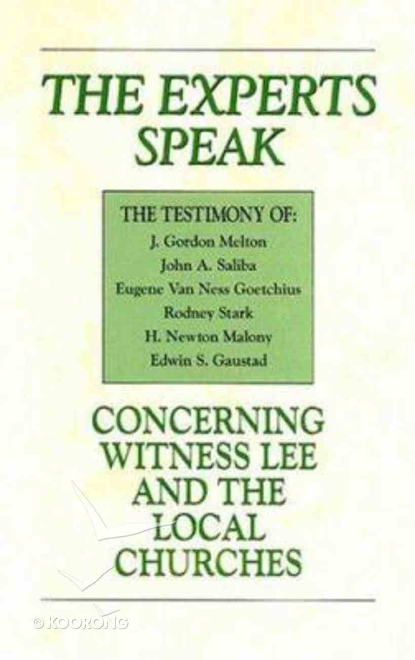 The Experts Speak Concerning Witness Lee and the Local Churches Paperback