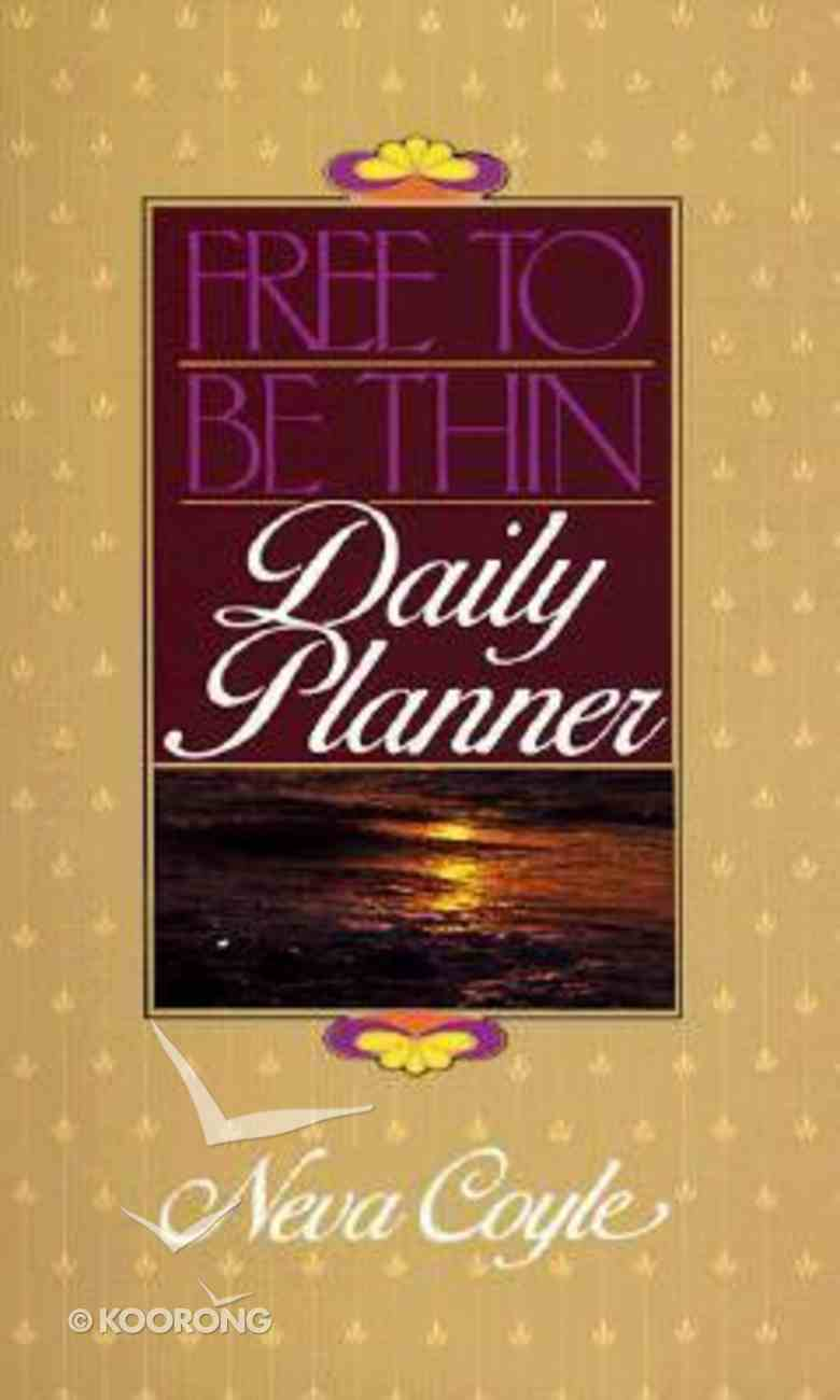 Free to Be Thin Daily Planner Spiral