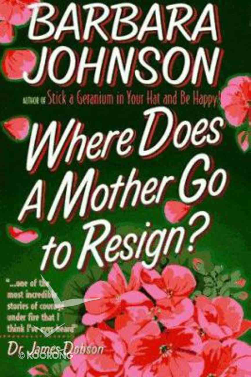 Where Does a Mother Go to Resign? Paperback