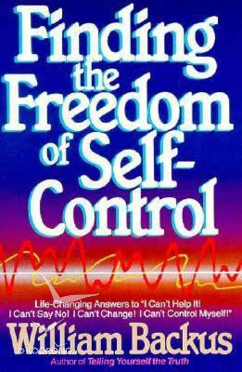 Finding the Freedom of Self-Control Paperback