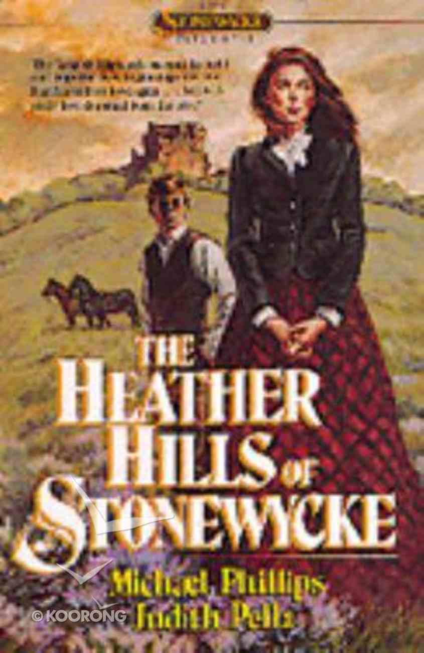 The Heather Hills of Stonewycke (#01 in Stonewycke Trilogy Series) Paperback