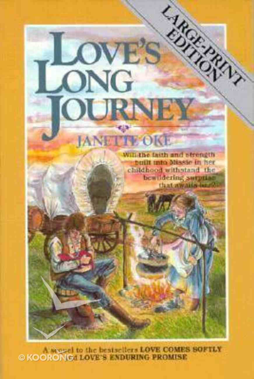 Love's Long Journey (Large Print) (#03 in Love Comes Softly Series) Paperback