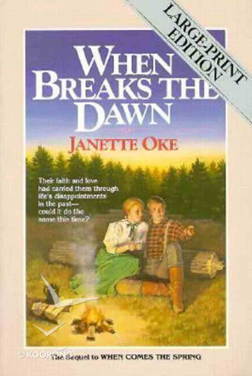 When Breaks the Dawn (Large Print) (#03 in Canadian West Series) Paperback