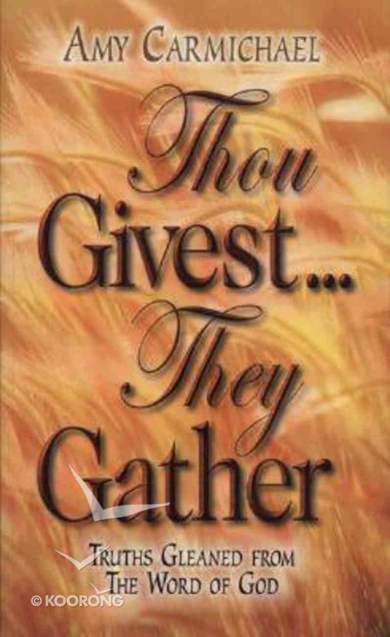 Thou Givest... They Gather Mass Market