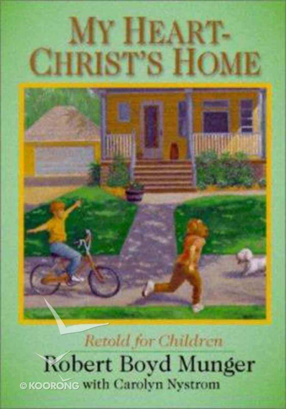 My Heart-Christ's Home Retold For Children Booklet