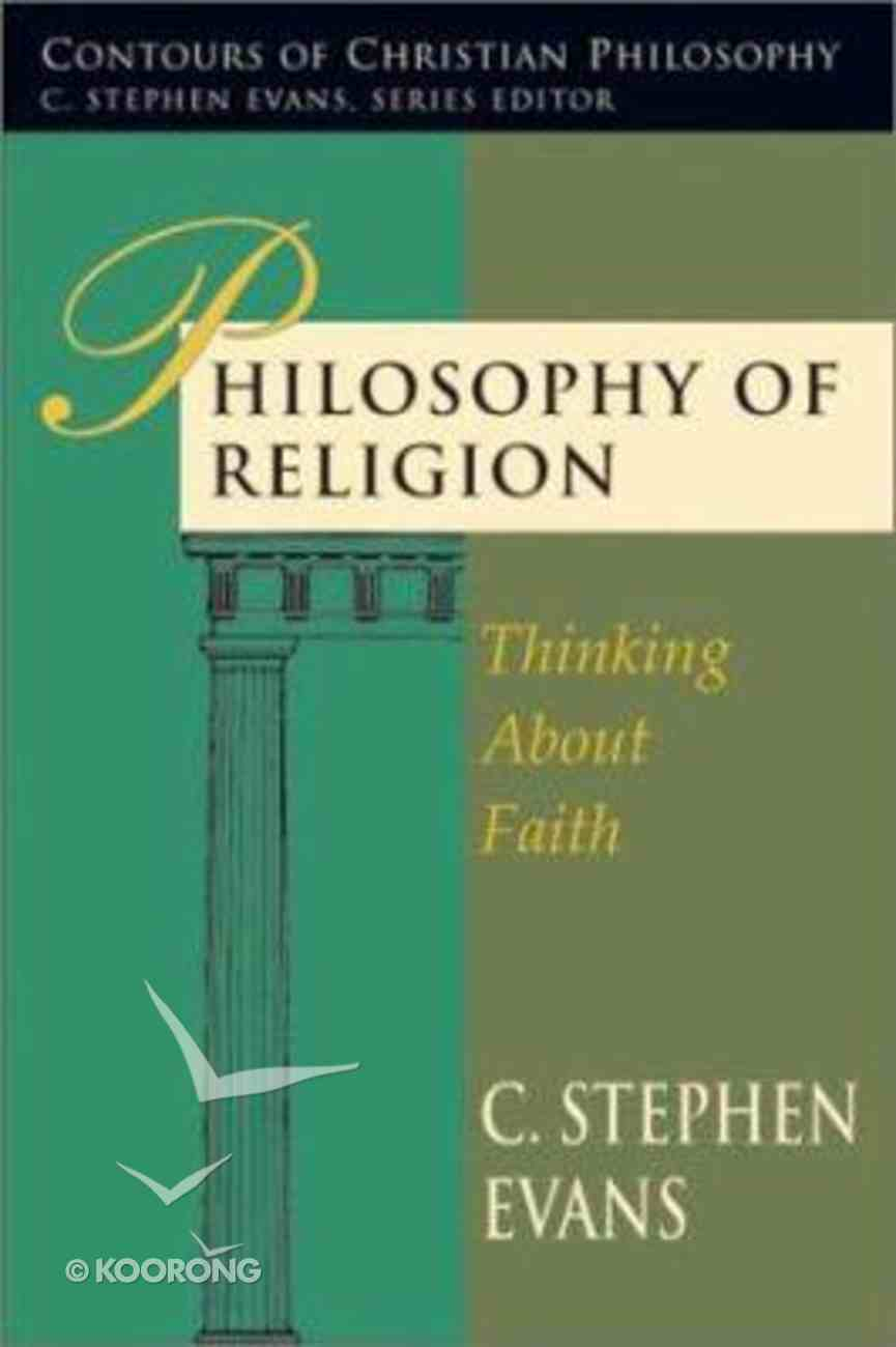 Philosophy of Religion (Contours Of Christian Philosophy Series) Paperback