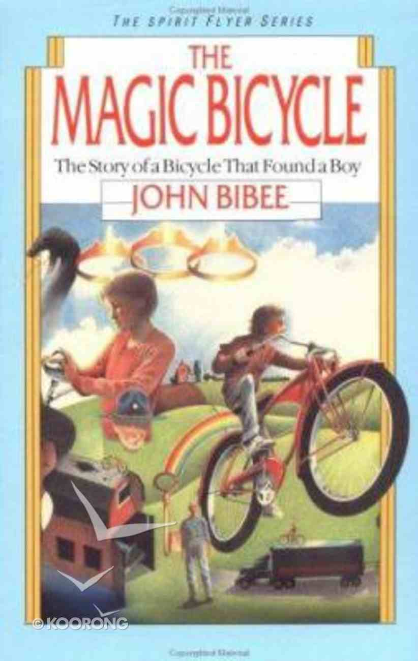 The Magic Bicycle (#01 in Spirit Flyer Series) Paperback