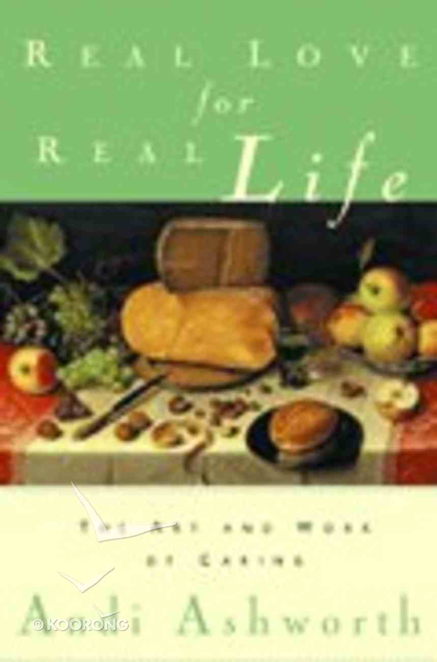 Real Love For Real Life Paperback