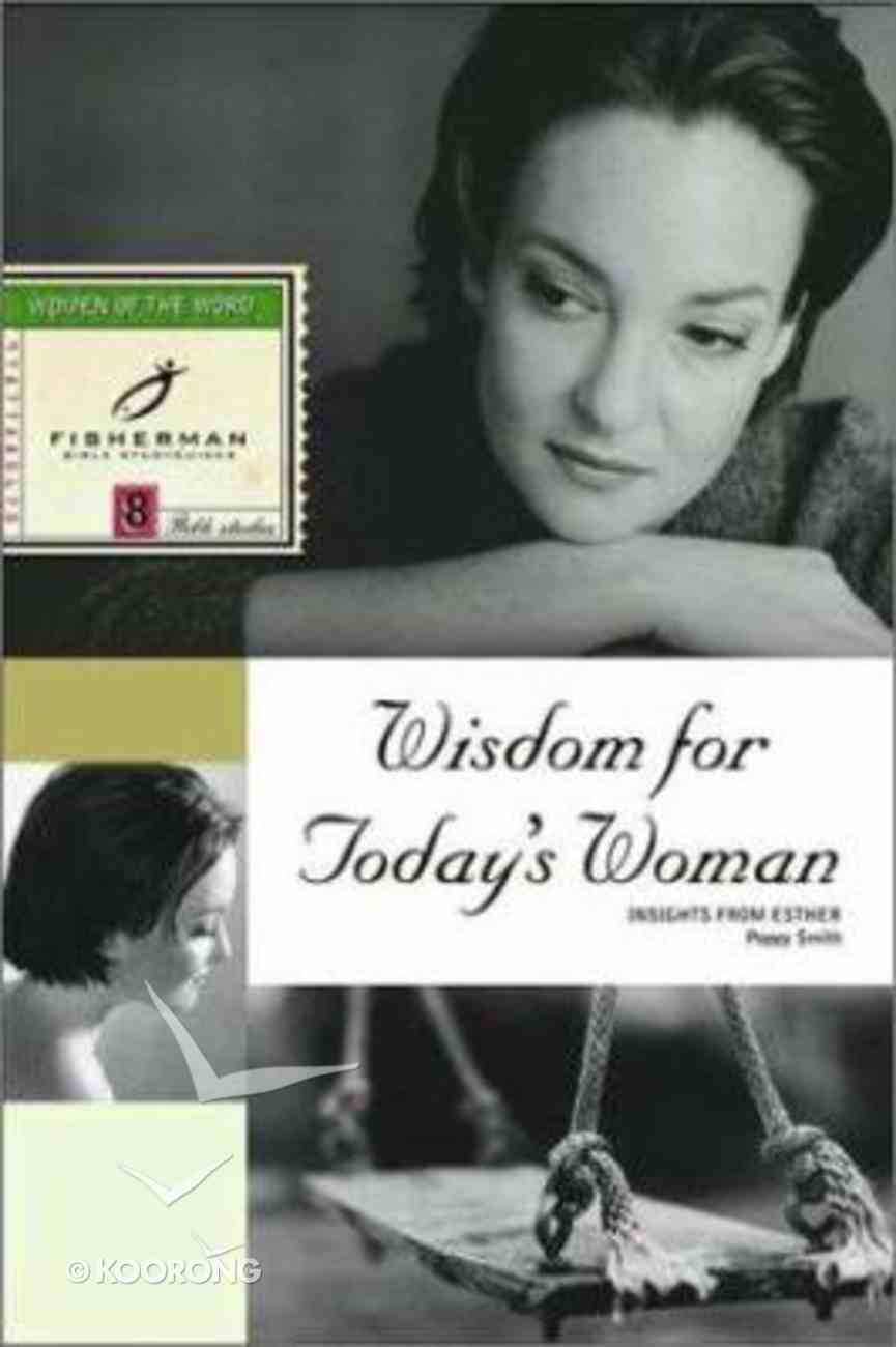 Fbs: Wisdom For Today's Woman: Insight From Esther Paperback