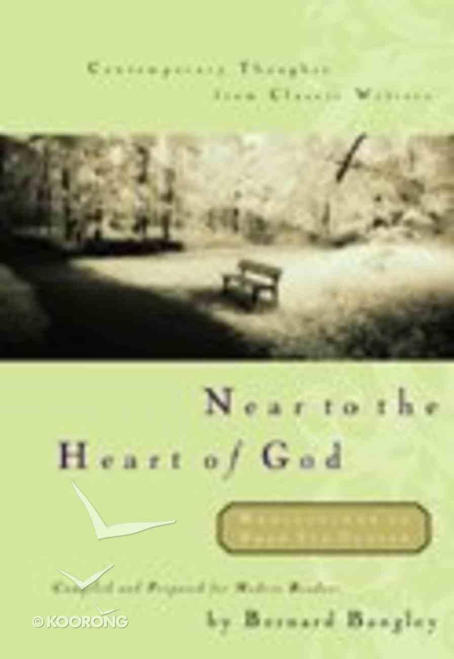 Near to the Heart of God Hardback
