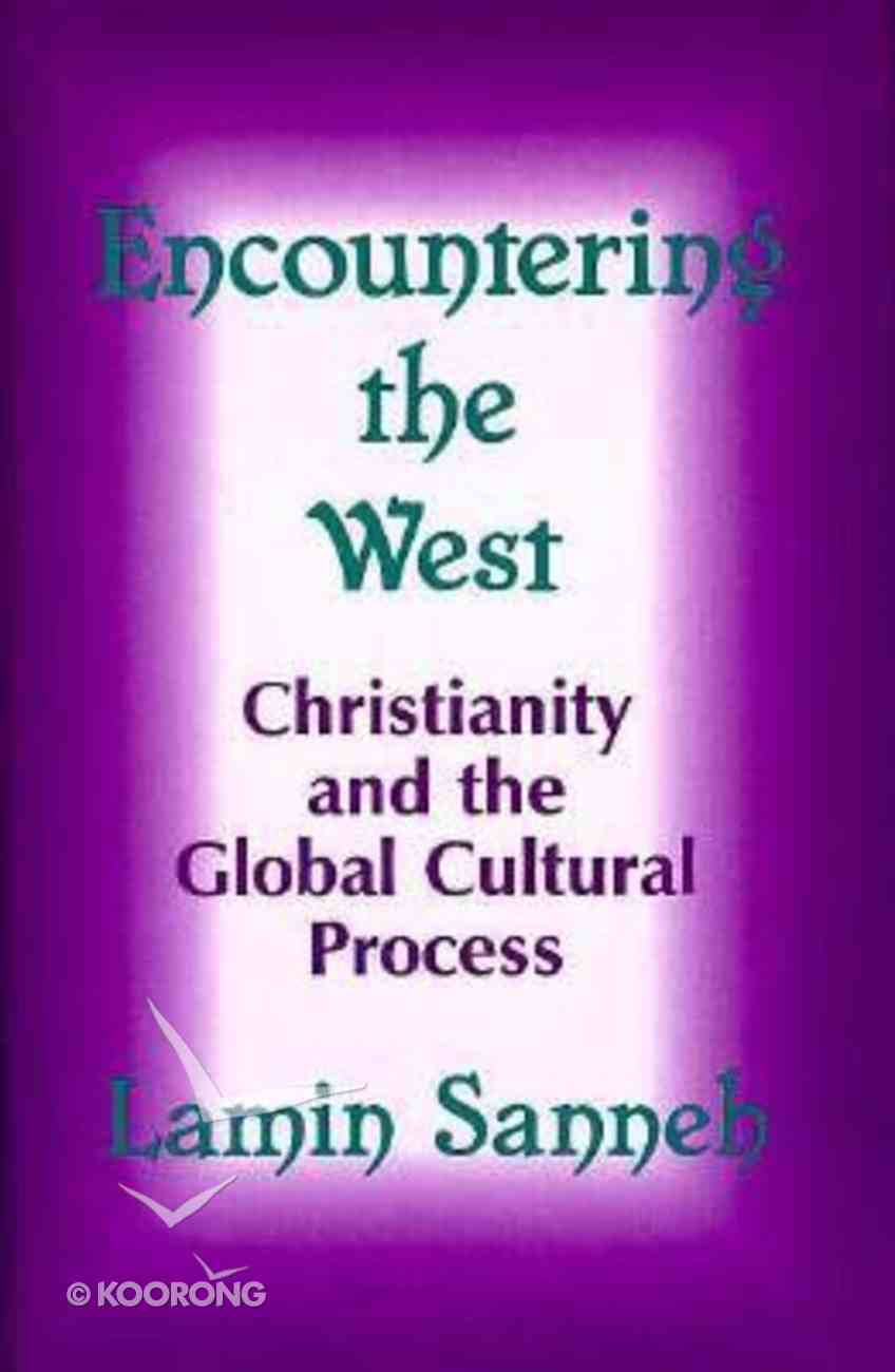 Encountering the West: Christianity and the Global Cultural Process Paperback