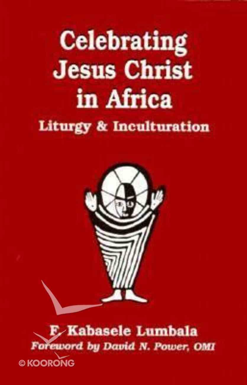Celebrating Jesus Christ in Africa Paperback