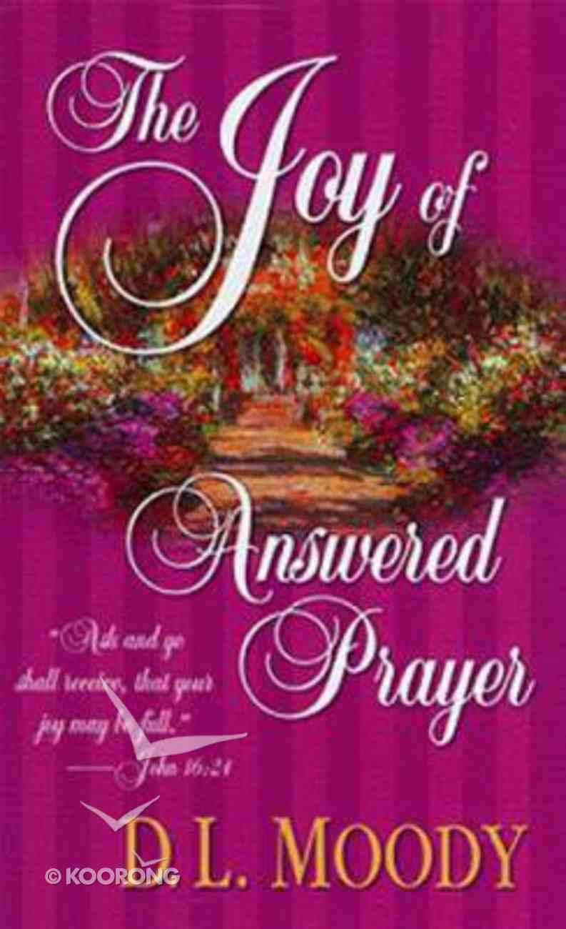 The Joy of Answered Prayer Mass Market