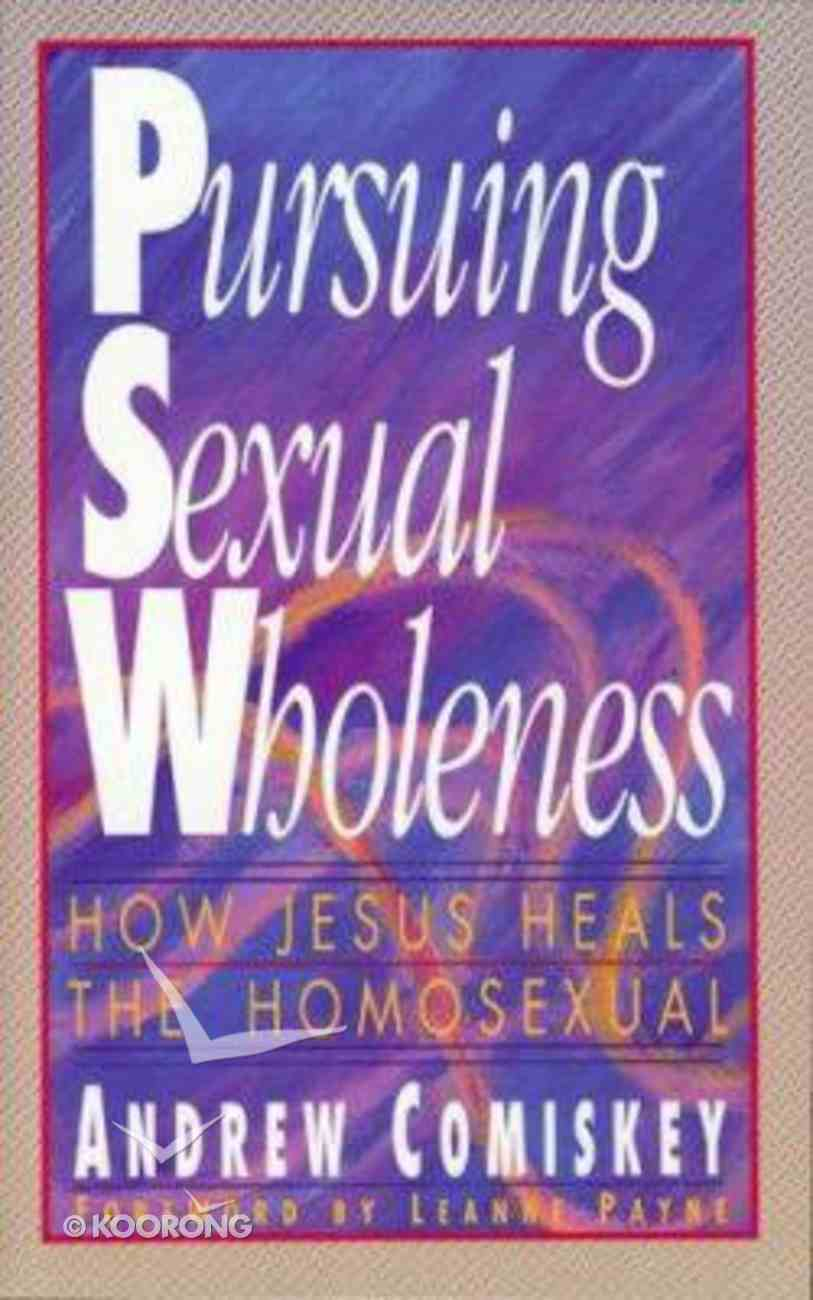Pursuing Sexual Wholeness Paperback